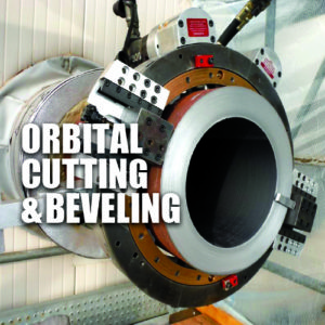 ORBITAL CUTTING BEVELING